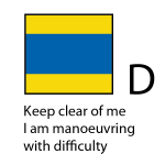 D - Keep clear of me I am manoeuvring with difficulty